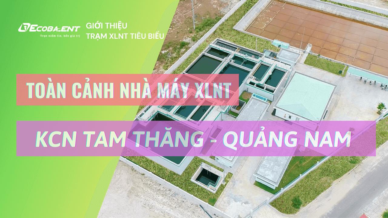 <p>Trạm xử lý nước thải KCN Tam Thăng 2, Quảng Nam | Tổng CS 3.000 m3/NGĐ</p>