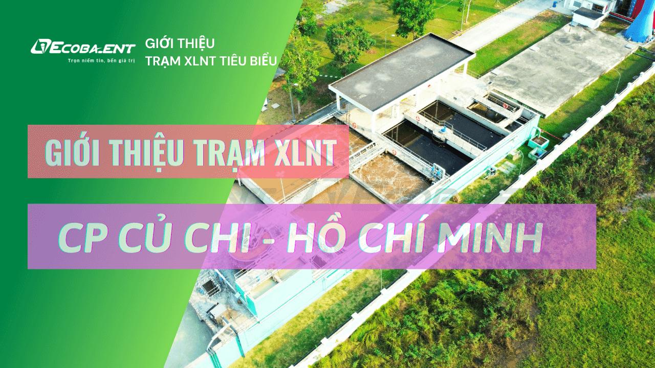 <p>Nhà máy xử lý nước thải CP Củ Chi, TP.HCM</p>
