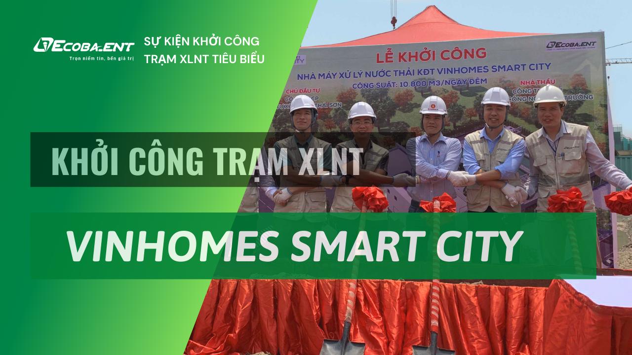 <p>Khởi công Nhà máy xử lý nước thải KĐT Vinhomes Smart City – CS 10.800 m3/ngđ</p>