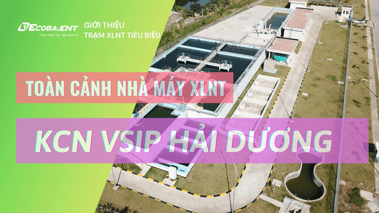 <p>Trạm xử lý nước thải KCN VSIP HẢI DƯƠNG</p>