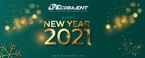 Ecoba ENT kính chúc Quý khách hàng năm mới 2021 An khang – Thịnh vượng – Tài Lộc – Hạnh Phúc